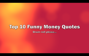 Top 10 Funny Money Quotes